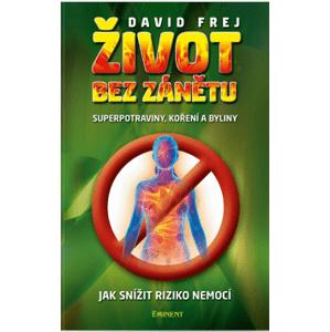 Ecce Vita Kniha Život bez zánětu Jak snížit riziko nemocí David Frej